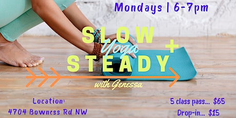 Slow & Steady Yoga with Genessa: Drop-In and 5 Class Pass tickets