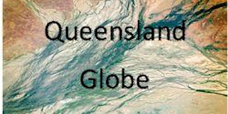 Queensland Globe: get hands-on with Queensland geography - April 2020 tickets