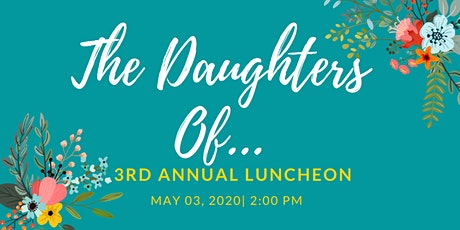 The Daughters Of...3rd Annual Luncheon tickets