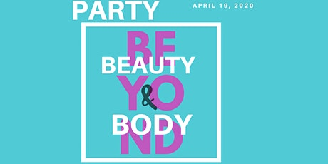 Party Beyond Beauty & Body Wellness Experience tickets