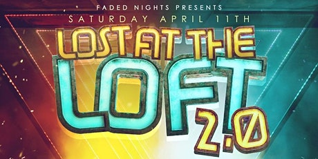 LOST AT THE LOFT 2.0 tickets