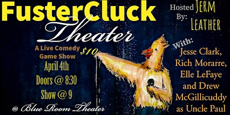 FusterCluck Theater at Blue Room Theater tickets