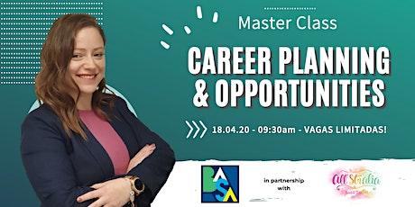 Master Class: Career Planning & Opportunities ingressos