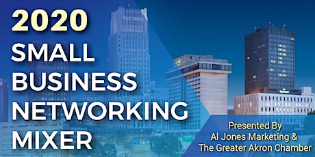 The Akron 2020 Small Business Networking Mixer tickets