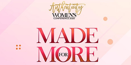 MADE FOR MORE - Authenticity Women's Conference tickets