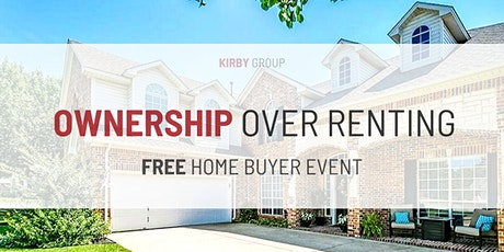 Ownership Over Renting: FREE Home Buyers Event tickets