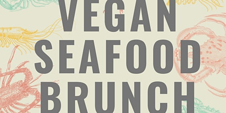 1st Sunday Communion Brunch - VEGAN SEAFOOD EDITION tickets