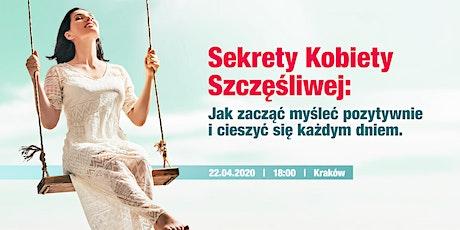 Sekrety Kobiety Szczęśliwej: Jak zacząć myśleć pozytywnie (Kraków) tickets