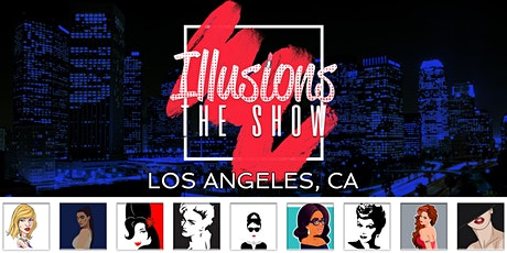 Illusions The Drag Queen Show Los Angeles, CA - Drag Queen Dinner Show - Los Angeles, CA tickets