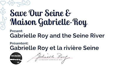 Gabrielle Roy and the Seine River - Gabrielle Roy et la rivière Seine billets