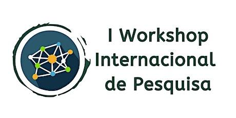 I Workshop Internacional de Pesquisa ingressos