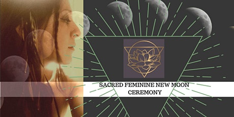 Sacred Feminine New Moon Ceremony tickets