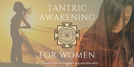 Tantric Awakening for Women: an Introduction to Tantra and Sacred Sexuality tickets
