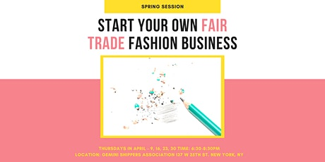 Start Your Own Fair Trade Fashion Brand - Spring Session tickets