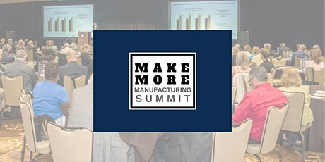 2020 MakeMore Manufacturing Summit tickets