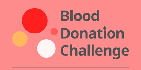 THE BLOOD DONATION CHALLENGE - EVENT POSTPONED UNTIL FURTHER NOTICE tickets