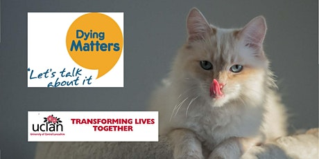 Can I really leave my house to the cat?  What you need to know before making a Will - part of Dying Matters Week at the University of Central Lancashire. tickets