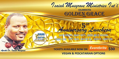 GOLDEN GRACE-5TH ANNIVERSARY LUNCHEON tickets
