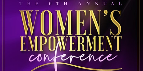 6th Annual Women's Empowerment Conference: A Day Of Emancipation tickets