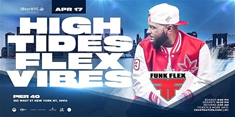 FUNK FLEX - HIGH TIDES FLEX VIBES 4/20 NYC Boat Party Yacht Cruise tickets