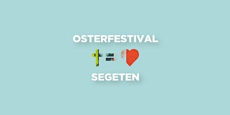 Osterfestival Segeten Tickets