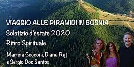 VIAGGIO IN BOSNIA - SOLSTIZIO D'ESTATE - RITIRO SPIRITUALE biglietti
