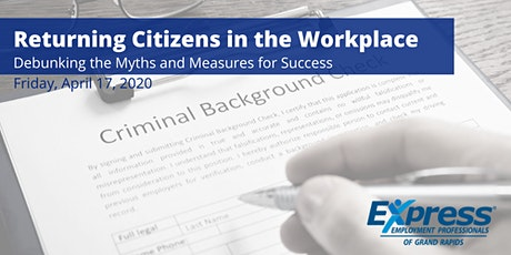 Returning Citizens in the Workplace-Debunking the Myths and Measures for Success: Half-Day Training tickets