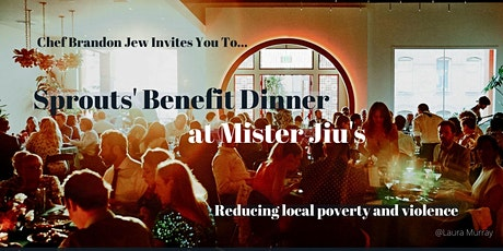 Sprouts' Benefit Dinner at Mister Jiu's tickets