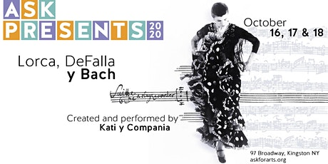 ASK Presents: Lorca, DeFalla y Bach by Kati y Compania tickets