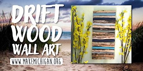Driftwood Wall Art - Hudsonville tickets