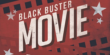 BlackBuster...Movie Night with The Good Life tickets