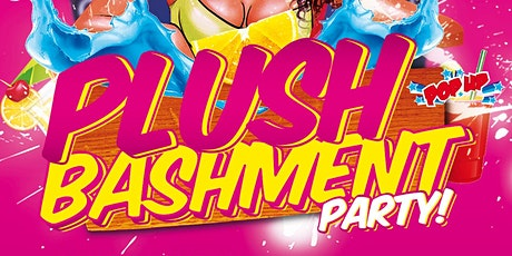 PLUSH BASHMENT PARTY  Easter Weekend Madness!!! tickets