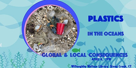PLASTICS in the OCEANS - GLOBAL & LOCAL tickets
