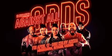 IMPACT Wrestling Presents: Against All Odds - Front Row Seat tickets