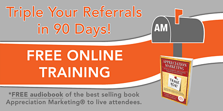 GET MORE REFERRALS: 5 tips & 1 system to triple your referrals in 90 days tickets