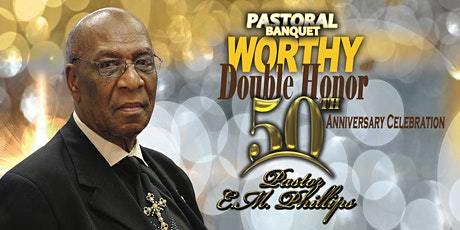 Pastor E.M. Phillips 50th Anniversary Pastoral Banquet tickets