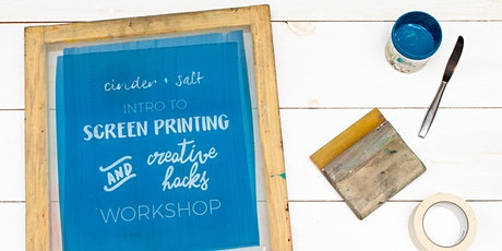 Intro To Screen-Printing & Creative Hacks Workshop tickets