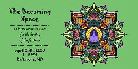 The Becoming Space: An Healing Event for the Feminine tickets
