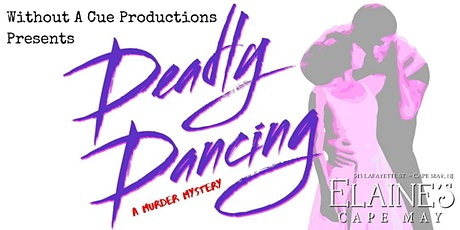 Elaine's Dinner Theater of Cape May Presents: DEADLY DANCING tickets