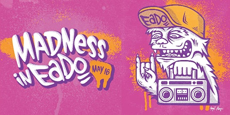 MADNESS ON MAIN, EADO Edition tickets