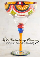 Drink! Party! Paint Your Margarita Glass! 20200502-2:00 tickets
