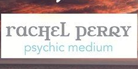 Friday May 8,2020 An Evening with Spirit - Psychic Medium Rachel Perry tickets