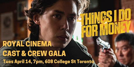 THINGS I DO FOR MONEY Cast & Crew Gala at the Royal Cinema  tickets