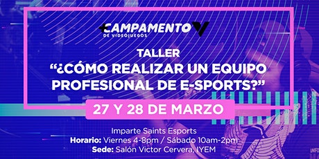 """Taller """"Creando tu equipo profesional de Esports"""". boletos"""