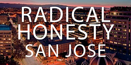 Radical Honesty Weekend Workshop - San Jose, CA tickets