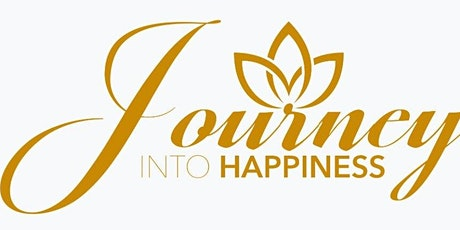 ONLINE A Journey Into Happiness - April 26, 2020 tickets