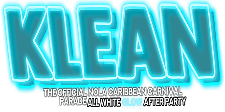 'Klean'  OFFICIAL ALL WHITE after party to Nola Caribbean Carnival Parade tickets