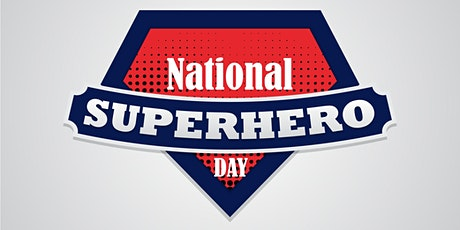 National Superhero Day: A Day to Honor Medical Superheroes tickets