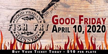 Good Friday Fish Fry 2020 tickets