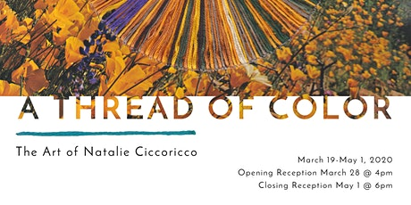 "Opening Reception for ""A Thread of Color: The  Art of Natalie Ciccoricco"" tickets"
